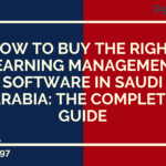 How to Buy the Right Learning Management Software in Saudi Arabia: The Complete Guide