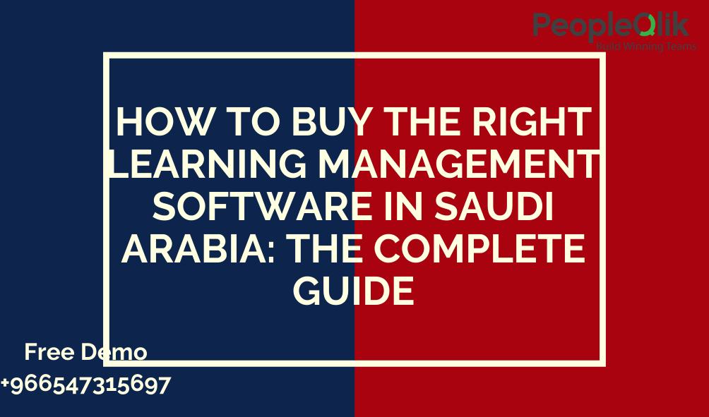 كيفية شراء برامج إدارة التعلم الصحيحة في المملكة العربية السعودية: الدليل الكامل
