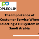 The Importance of Customer Service When Selecting a HR System in Saudi Arabia
